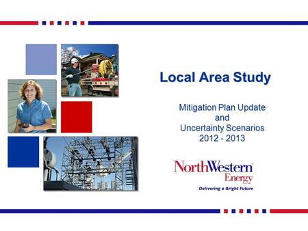 Local Area Study Local Area Study Mitigation Plan Update and Uncertainty Scenarios 2012 - 2013.
