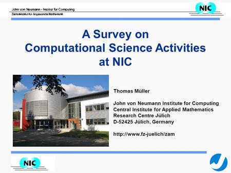 S. Ray 10.11.2015 Thomas Müller John von Neumann Institute for Computing Central Institute for Applied Mathematics Research Centre Jülich D-52425 Jülich,