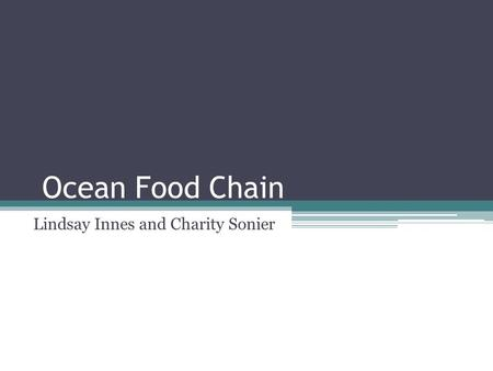 Ocean Food Chain Lindsay Innes and Charity Sonier.