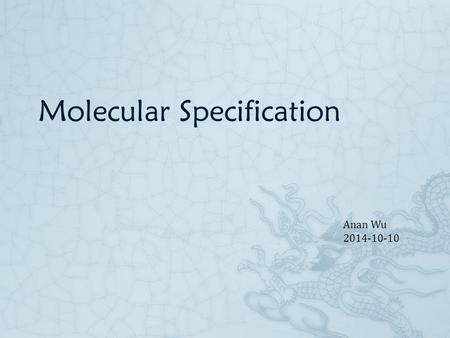 Molecular Specification Anan Wu 2014-10-10. Typical Gaussian Input Molecular specification This input section mainly specifies the nuclear positions.