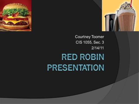 Red Robin Gourmet Burgers, Inc.  The first store opened in 1969 in Seattle, WA  Red Robin has 450 restaurants located in 40 states and in Canada 