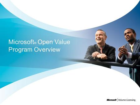 Microsoft ® Open Value Program Overview. Agenda How to Choose a Volume Licensing Program Open Value Overview Open Value Program Value Software Assurance.