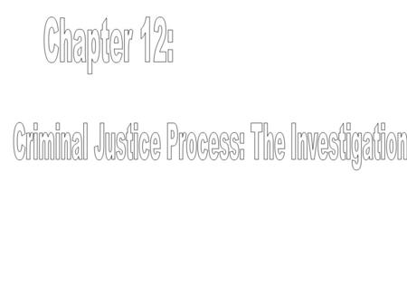 The criminal justice process includes: everything that happens to a person from arrest through prosecution and conviction to release from control of the.