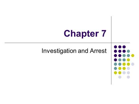 Chapter 7 Investigation and Arrest. Part 1 The Arrest.