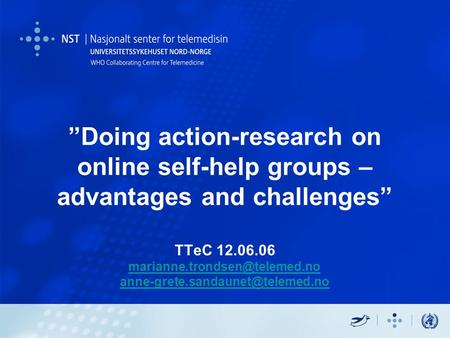 """Doing action-research on online self-help groups – advantages and challenges"" TTeC 12.06.06"