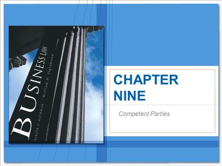 CHAPTER NINE Competent Parties. Copyright © Houghton Mifflin Company. All rights reserved.9 | 2 Competent Parties Only parties who are legally and mentally.