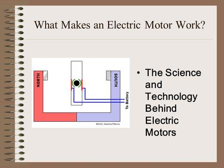 What Makes an Electric Motor Work? The Science and Technology Behind Electric Motors.