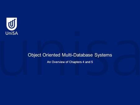 Object Oriented Multi-Database Systems An Overview of Chapters 4 and 5.