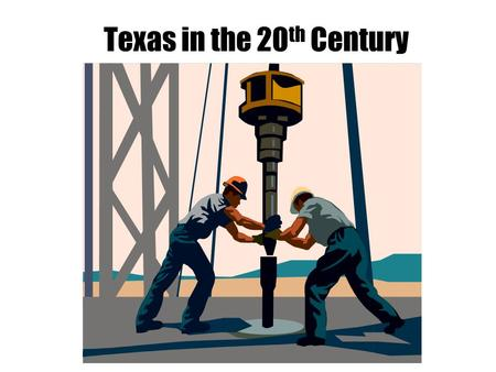 Texas in the 20 th Century. How was Texas Changing? Life in the early 1900s was becoming much more like the Texas we know today. People were moving to.