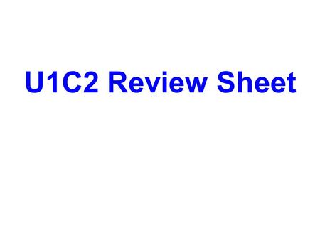 U1C2 Review Sheet U1C2A1 1. When two objects interact, they act on or influence each other to cause an effect. List at least 5 changes that provide evidence.