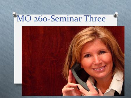 MO 260-Seminar Three. Agenda O Review Unit 2 O Week 3 Deliverables O Appointment Scheduling O New Patients O Established Patients O Verbal and Written.