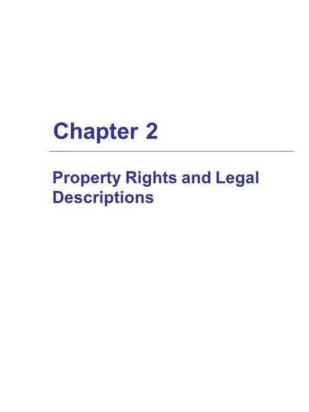 Chapter 2 Property Rights and Legal Descriptions.