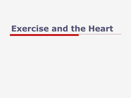 Exercise and the Heart. O2 Delivery  Q increase is in direct proportion to the O2 demand of the muscles Heart Rate Stroke Volume  Blood pressure Systolic.