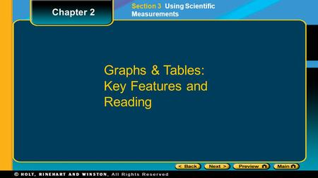 Chapter 2 Section 3 Using Scientific Measurements Graphs & Tables: Key Features and Reading.