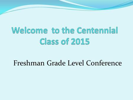Freshman Grade Level Conference. Your Counselors: Ms. Johangiry A – C Mr. Cummings D - Ham Mrs. Finney Han - Mar Ms. Creeden Mas - Rad Mrs. Thompson Rae.