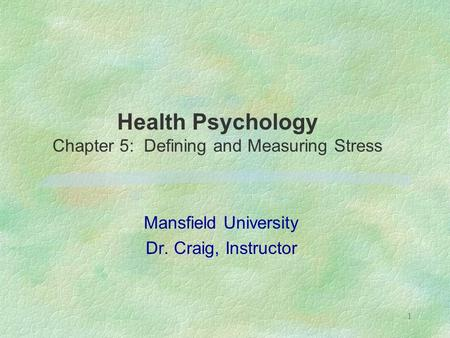 Health Psychology Chapter 5: Defining and Measuring Stress