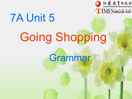 7A Unit 5 Going Shopping Grammar Ⅱ. The Present Continuous Tense 现在进行时.