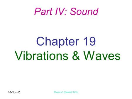 Chapter 19 Vibrations & Waves