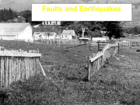 "Faults and Earthquakes. Some faults become ""locked"" –Pressure pushes together the irregular walls of the fault; surfaces resist sliding Slip can't occur."