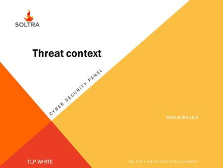 Threat context TLP WHITE  Cyber security panel