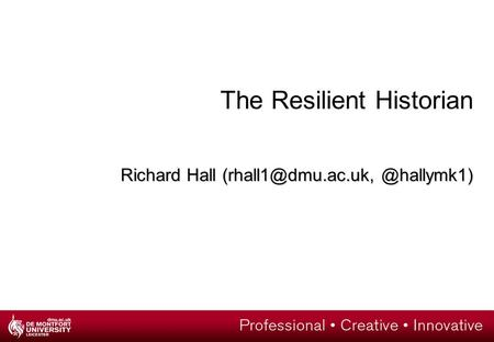 The Resilient Historian Richard