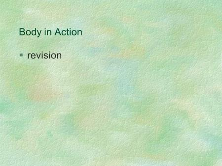 Body in Action §revision. §Sub-topic (a) Movement §State the functions of the skeleton. §To protect vital organs. For example the ribcage protects the.