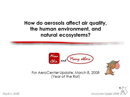 March 4, 2008AeroCenter Update 2008 How do aerosols affect air quality, the human environment, and natural ecosystems? For AeroCenter Update, March 8,