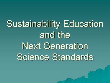 Sustainability Education and the Next Generation Science Standards.
