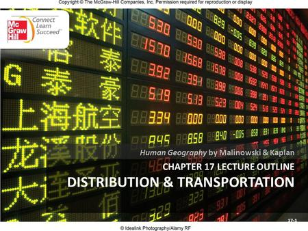 CHAPTER 17 LECTURE OUTLINE DISTRIBUTION & TRANSPORTATION Human Geography by Malinowski & Kaplan 17-1.