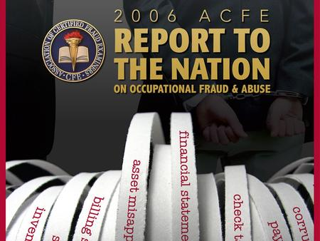 Copyright ©2006 by the Association of Certified Fraud Examiners, Inc. 1.