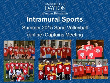 Intramural Sports Summer 2015 Sand Volleyball (online) Captains Meeting.
