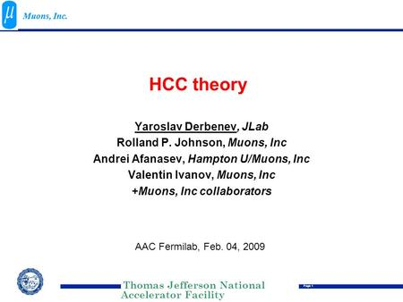 Thomas Jefferson National Accelerator Facility Page 1 Muons, Inc. HCC theory Yaroslav Derbenev, JLab Rolland P. Johnson, Muons, Inc Andrei Afanasev, Hampton.