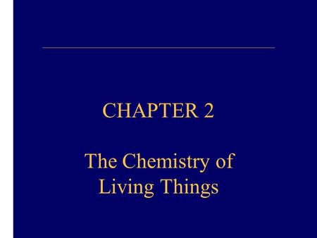 "CHAPTER 2 The Chemistry of Living Things. Slide 2.1 ""atom"" means ""can't be cut"" by Greeks 2500 years ago. Atoms, the smallest functional unit of an element,"