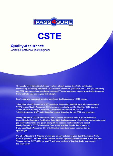 CSTE Quality-Assurance Certified Software Test Engineer Thousands of IT Professionals before you have already passed their CSTE certification exams using.