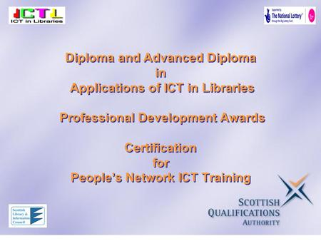 Diploma and Advanced Diploma in Applications of ICT in Libraries Professional Development Awards Certification for People's Network ICT Training.
