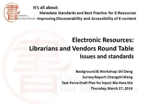 It's all about: Metadata Standards and Best Practice for E-Resources Improving Discoverability and Accessibility of E-content Electronic Resources: Librarians.