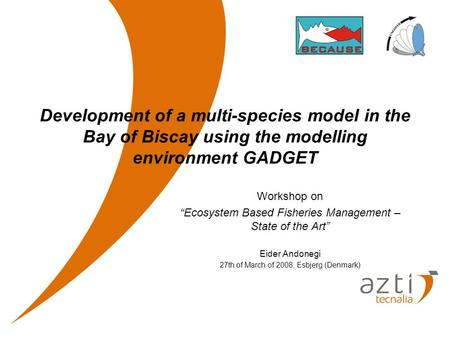 "Development of a multi-species model in the Bay of Biscay using the modelling environment GADGET Workshop on ""Ecosystem Based Fisheries Management – State."