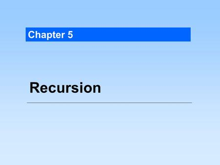 Chapter 5 Recursion. Basically, a method is recursive if it includes a call to itself.