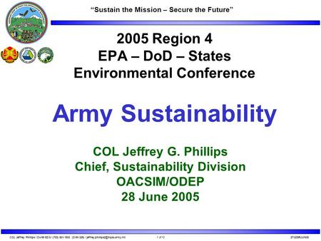 "1 of 10COL Jeffrey Phillips / DAIM-EDS / (703) 601-1933 (DSN 329) / ""Sustain the Mission – Secure the Future"""