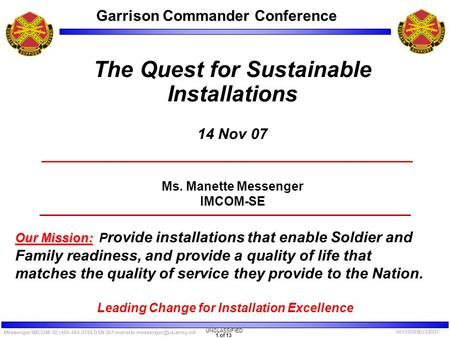 UNCLASSIFIED 1 of 13 Messenger/IMCOM-SE (404-464-0786 DSN Garrison Commander Conference 061100RNOV2007 The Quest for.