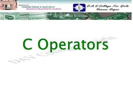 C Operators. CONTENTS C OPERATORS TYPES OF OPERATOR UNARY BINARY TERNARY ARITHMATIC RELATIONAL LOGICAL.
