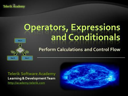 Perform Calculations and Control Flow  Telerik Software Academy Learning & Development Team.