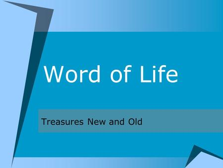 Word of Life Treasures New and Old. The Facts of the Matter  God gave His message through human words.  Interpret the Bible literally and personally.