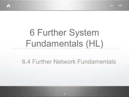 1 6 Further System Fundamentals (HL) 6.4 Further Network Fundamentals.