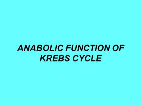 ANABOLIC FUNCTION OF KREBS CYCLE. 2 2 Fatty acids Amino acids GlucoseGlucose GlucoseGlucose Heme Fatty acids Glucose Amino acids.
