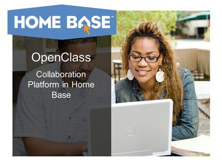 OpenClass Collaboration Platform in Home Base. OpenClass LMS Moodle Blackboard.