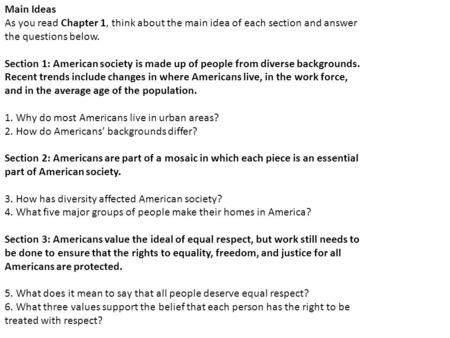Main Ideas As you read Chapter 1, think about the main idea of each section and answer the questions below. Section 1: American society is made up of people.