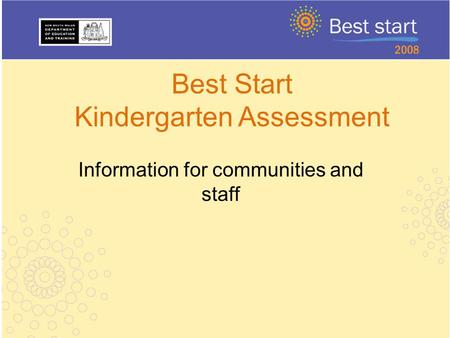 Best Start Kindergarten Assessment Information for communities and staff.