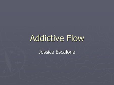 Addictive Flow Jessica Escalona. What is Addictive Flow? ► We're not just a recording studio. We're a production company. ► Specialize with hip-hop and.