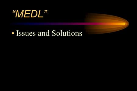 """MEDL"" Issues and Solutions. Categories Business Cache Dispatch Training Other."